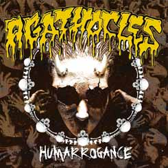 AGATHOCLES - Humarrogance CD
