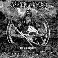 ASPHALT GRAVES - The New Primitive CD