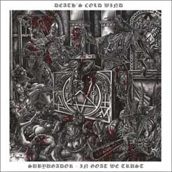 DEATH'S COLD WIND - Subyugador - In Goat We Trust CD