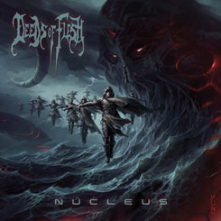 DEEDS OF FLESH - Nucleus DIGIPAK