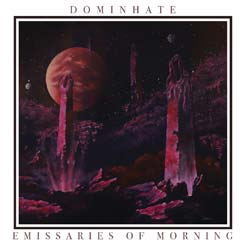 DOMINHATE - Emissaries of Morning MCD