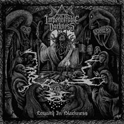 IMPENETRABLE DARKNESS - Loyalty in Blackness CD