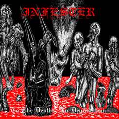 INFESTER - To the Depths, In Degradation + Darkness Unveiled Dou