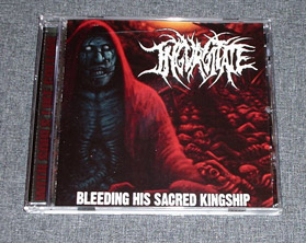 INGURGITATE - Bleeding His Sacred Kingship CD