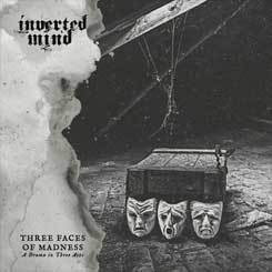 INVERTED MIND - Three Faces Of Madness CD