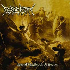 PERVERSITY - Beyond The Reach Of Heaven CD