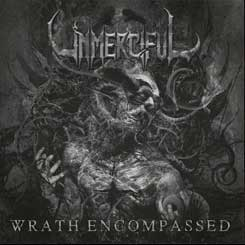 UNMERCIFUL - Wrath Encompassed CD